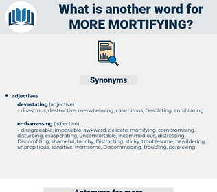 more mortifying, synonym more mortifying, another word for more mortifying, words like more mortifying, thesaurus more mortifying