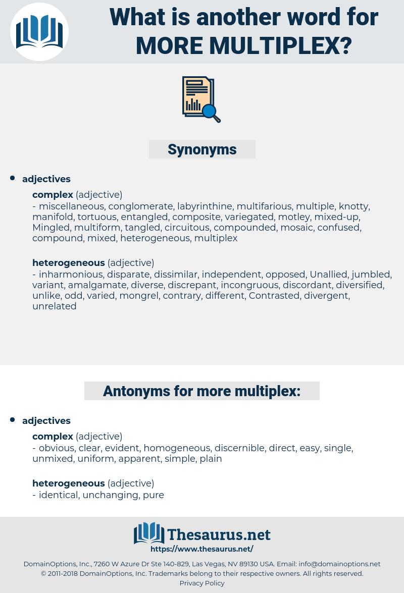 more multiplex, synonym more multiplex, another word for more multiplex, words like more multiplex, thesaurus more multiplex