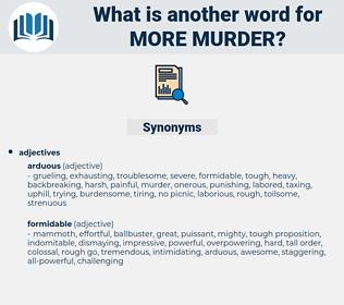 more murder, synonym more murder, another word for more murder, words like more murder, thesaurus more murder
