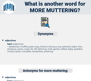 more muttering, synonym more muttering, another word for more muttering, words like more muttering, thesaurus more muttering