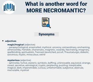 more necromantic, synonym more necromantic, another word for more necromantic, words like more necromantic, thesaurus more necromantic