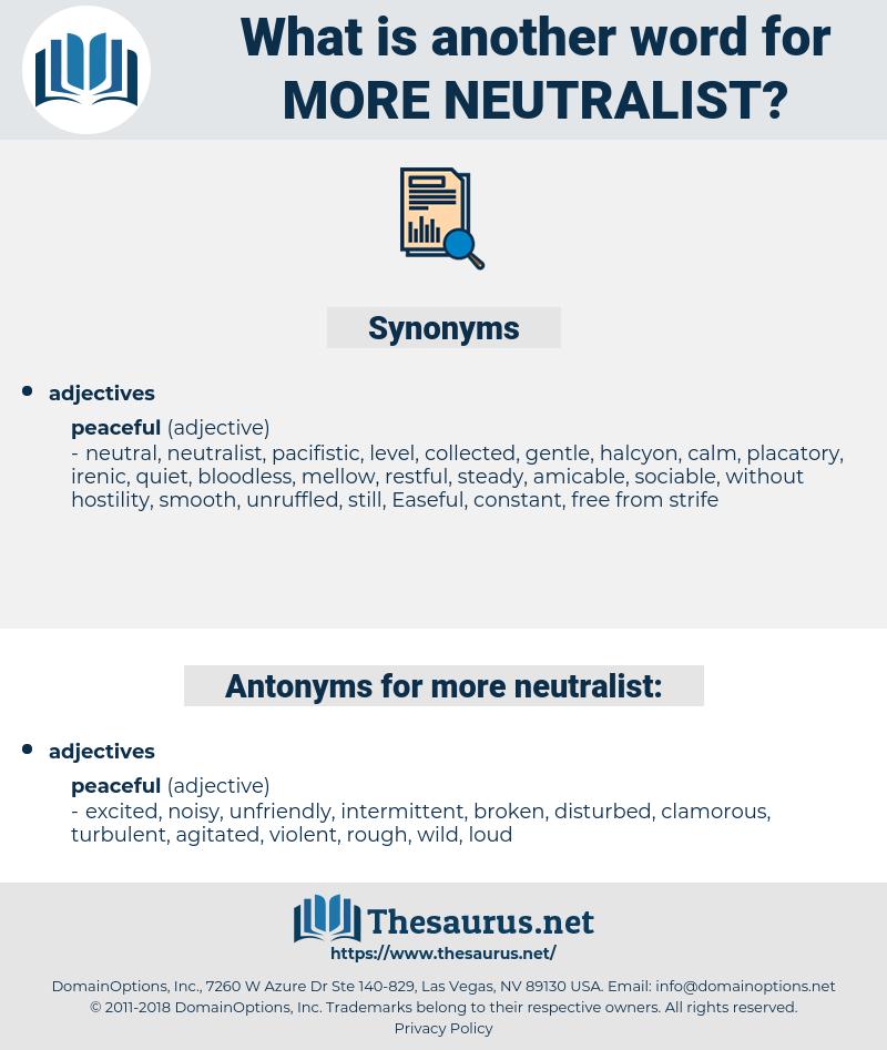 more neutralist, synonym more neutralist, another word for more neutralist, words like more neutralist, thesaurus more neutralist