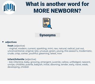 more newborn, synonym more newborn, another word for more newborn, words like more newborn, thesaurus more newborn
