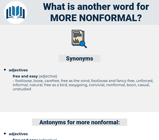 more nonformal, synonym more nonformal, another word for more nonformal, words like more nonformal, thesaurus more nonformal