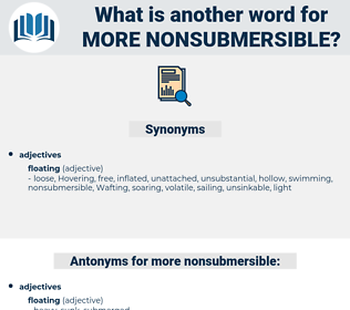 more nonsubmersible, synonym more nonsubmersible, another word for more nonsubmersible, words like more nonsubmersible, thesaurus more nonsubmersible
