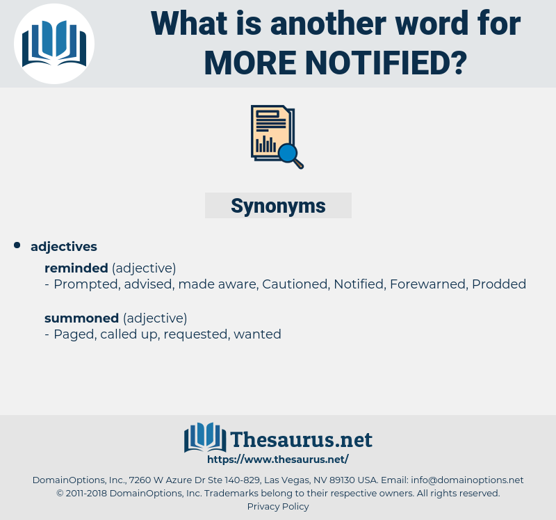 more notified, synonym more notified, another word for more notified, words like more notified, thesaurus more notified