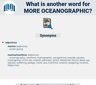 more oceanographic, synonym more oceanographic, another word for more oceanographic, words like more oceanographic, thesaurus more oceanographic