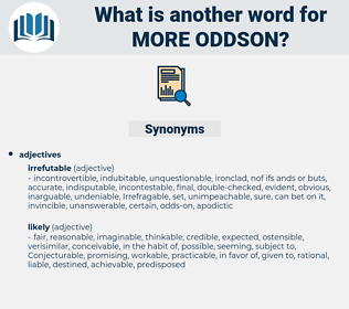 more oddson, synonym more oddson, another word for more oddson, words like more oddson, thesaurus more oddson