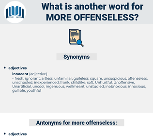 more offenseless, synonym more offenseless, another word for more offenseless, words like more offenseless, thesaurus more offenseless