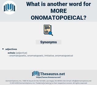 more onomatopoeical, synonym more onomatopoeical, another word for more onomatopoeical, words like more onomatopoeical, thesaurus more onomatopoeical