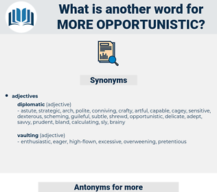 more opportunistic, synonym more opportunistic, another word for more opportunistic, words like more opportunistic, thesaurus more opportunistic