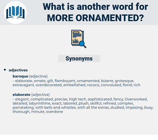 more ornamented, synonym more ornamented, another word for more ornamented, words like more ornamented, thesaurus more ornamented