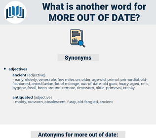 more out of date, synonym more out of date, another word for more out of date, words like more out of date, thesaurus more out of date