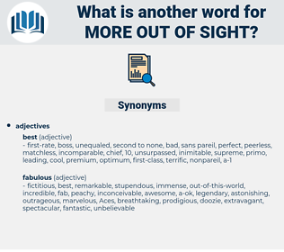 more out-of-sight, synonym more out-of-sight, another word for more out-of-sight, words like more out-of-sight, thesaurus more out-of-sight