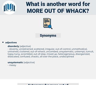 more out of whack, synonym more out of whack, another word for more out of whack, words like more out of whack, thesaurus more out of whack