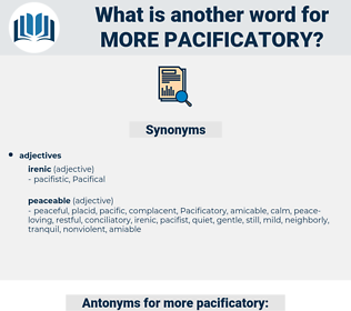 more pacificatory, synonym more pacificatory, another word for more pacificatory, words like more pacificatory, thesaurus more pacificatory