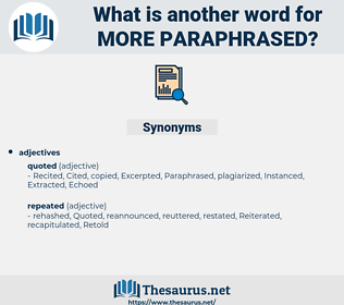more paraphrased, synonym more paraphrased, another word for more paraphrased, words like more paraphrased, thesaurus more paraphrased
