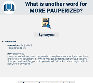 more pauperized, synonym more pauperized, another word for more pauperized, words like more pauperized, thesaurus more pauperized