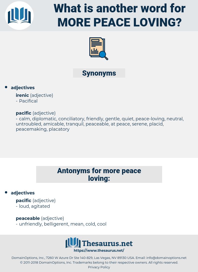 more peace loving, synonym more peace loving, another word for more peace loving, words like more peace loving, thesaurus more peace loving