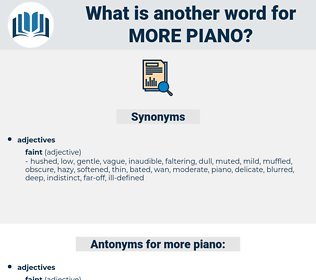 more piano, synonym more piano, another word for more piano, words like more piano, thesaurus more piano