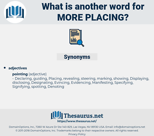 more placing, synonym more placing, another word for more placing, words like more placing, thesaurus more placing