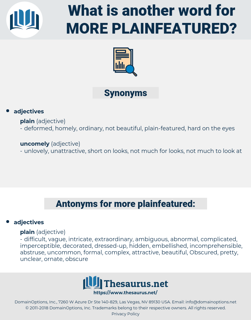 more plainfeatured, synonym more plainfeatured, another word for more plainfeatured, words like more plainfeatured, thesaurus more plainfeatured
