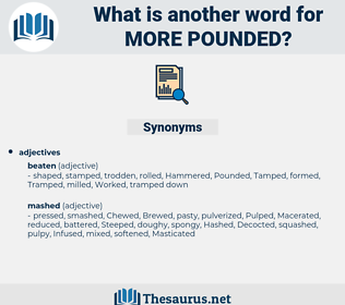 more pounded, synonym more pounded, another word for more pounded, words like more pounded, thesaurus more pounded