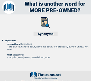 more pre owned, synonym more pre owned, another word for more pre owned, words like more pre owned, thesaurus more pre owned