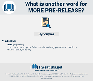 more pre release, synonym more pre release, another word for more pre release, words like more pre release, thesaurus more pre release