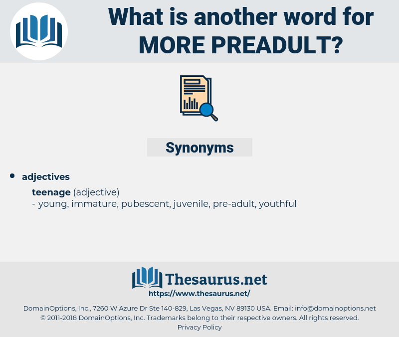 more preadult, synonym more preadult, another word for more preadult, words like more preadult, thesaurus more preadult