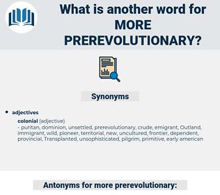 more prerevolutionary, synonym more prerevolutionary, another word for more prerevolutionary, words like more prerevolutionary, thesaurus more prerevolutionary