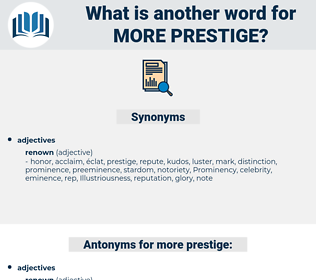 more prestige, synonym more prestige, another word for more prestige, words like more prestige, thesaurus more prestige