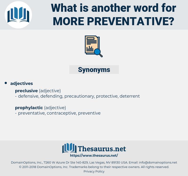 more preventative, synonym more preventative, another word for more preventative, words like more preventative, thesaurus more preventative