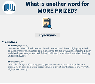 more prized, synonym more prized, another word for more prized, words like more prized, thesaurus more prized
