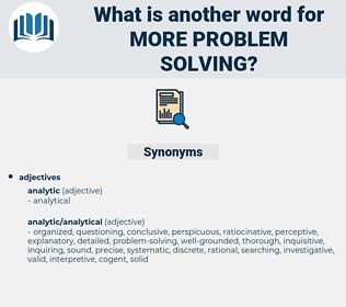 more problem-solving, synonym more problem-solving, another word for more problem-solving, words like more problem-solving, thesaurus more problem-solving