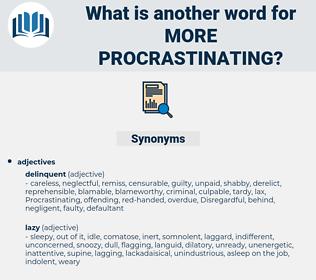more procrastinating, synonym more procrastinating, another word for more procrastinating, words like more procrastinating, thesaurus more procrastinating