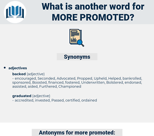 more promoted, synonym more promoted, another word for more promoted, words like more promoted, thesaurus more promoted