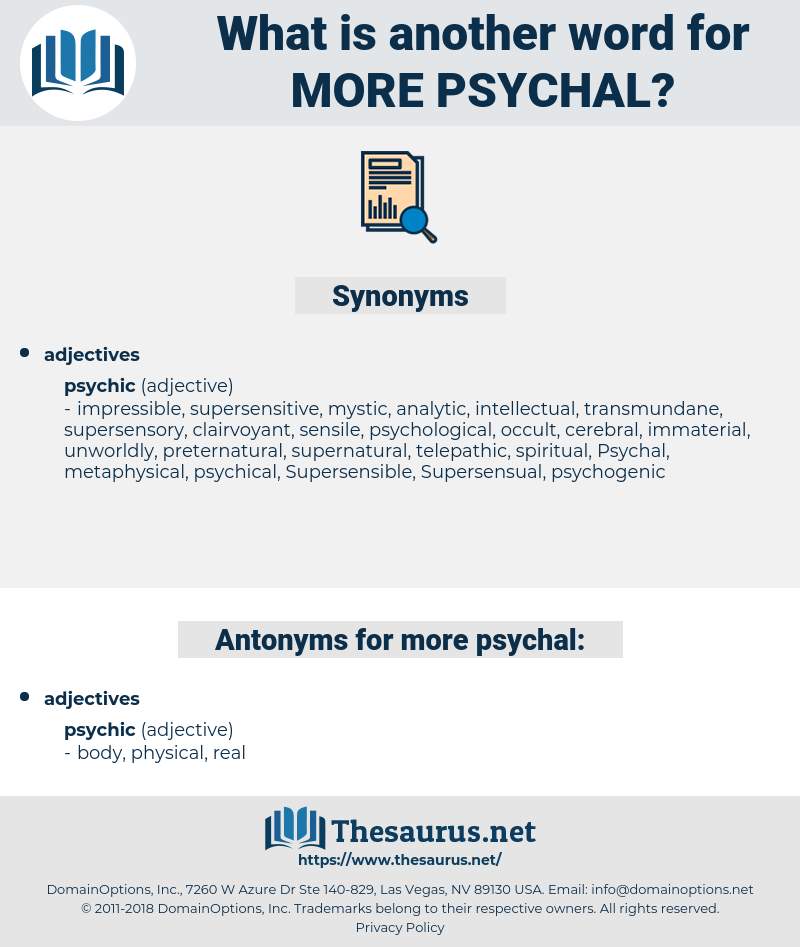 more psychal, synonym more psychal, another word for more psychal, words like more psychal, thesaurus more psychal