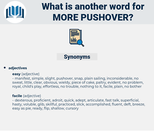 more pushover, synonym more pushover, another word for more pushover, words like more pushover, thesaurus more pushover