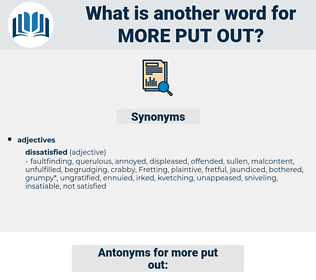 more put-out, synonym more put-out, another word for more put-out, words like more put-out, thesaurus more put-out