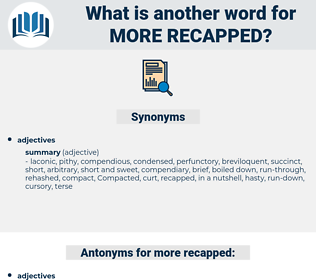 more recapped, synonym more recapped, another word for more recapped, words like more recapped, thesaurus more recapped