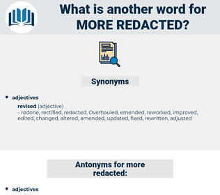 more redacted, synonym more redacted, another word for more redacted, words like more redacted, thesaurus more redacted