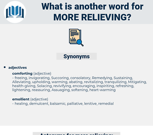 more relieving, synonym more relieving, another word for more relieving, words like more relieving, thesaurus more relieving