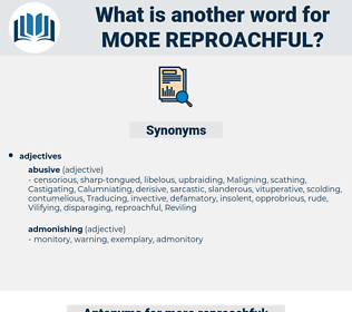more reproachful, synonym more reproachful, another word for more reproachful, words like more reproachful, thesaurus more reproachful