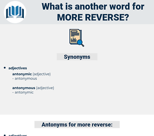more reverse, synonym more reverse, another word for more reverse, words like more reverse, thesaurus more reverse