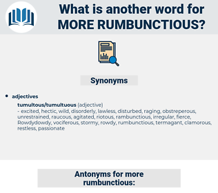 more rumbunctious, synonym more rumbunctious, another word for more rumbunctious, words like more rumbunctious, thesaurus more rumbunctious