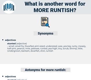 more runtish, synonym more runtish, another word for more runtish, words like more runtish, thesaurus more runtish