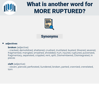 more ruptured, synonym more ruptured, another word for more ruptured, words like more ruptured, thesaurus more ruptured