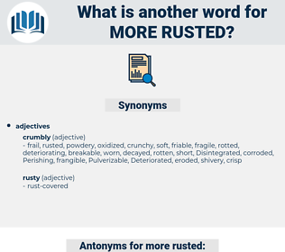more rusted, synonym more rusted, another word for more rusted, words like more rusted, thesaurus more rusted
