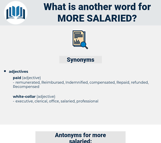 more salaried, synonym more salaried, another word for more salaried, words like more salaried, thesaurus more salaried